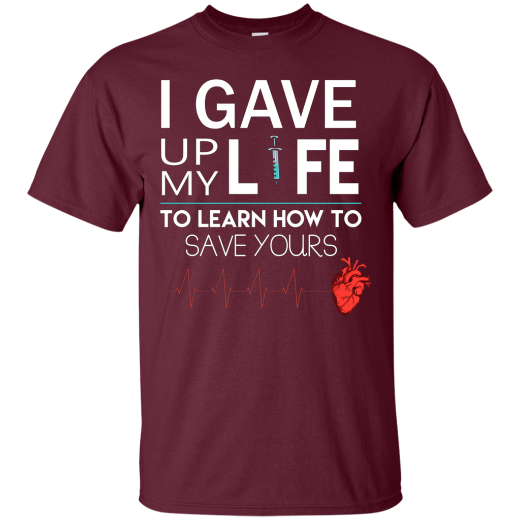Gave Up My Life To Save Yours Nurse AT0116 G200 Ultra Cotton T-Shirt - OwlCube - Canvas Wall Art