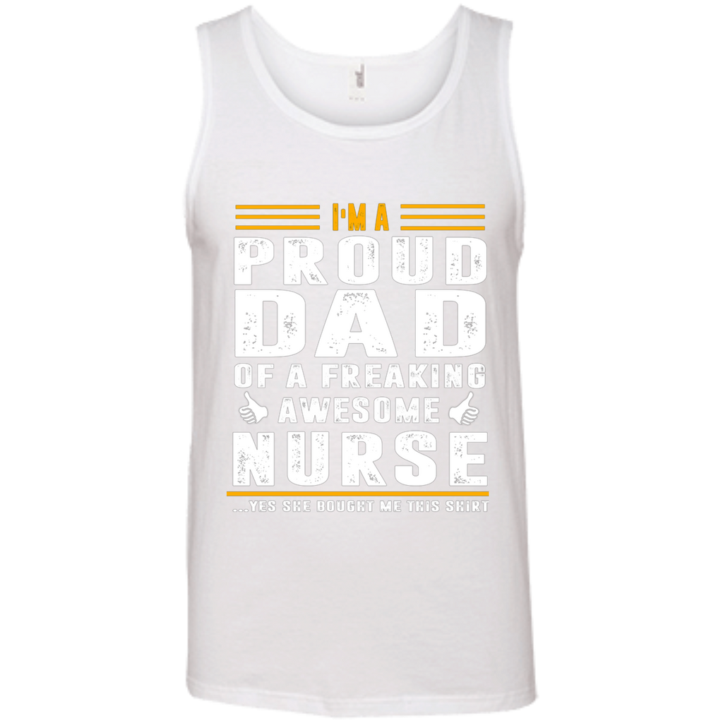 I'm A Proud Dad Of A Freaking Awesome Nurse AT0114 100% Ringspun Cotton Tank Top
