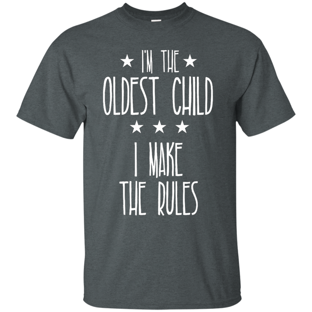 I'm the Oldest Child I make the rules AT0074 G200 Cotton T-Shirt