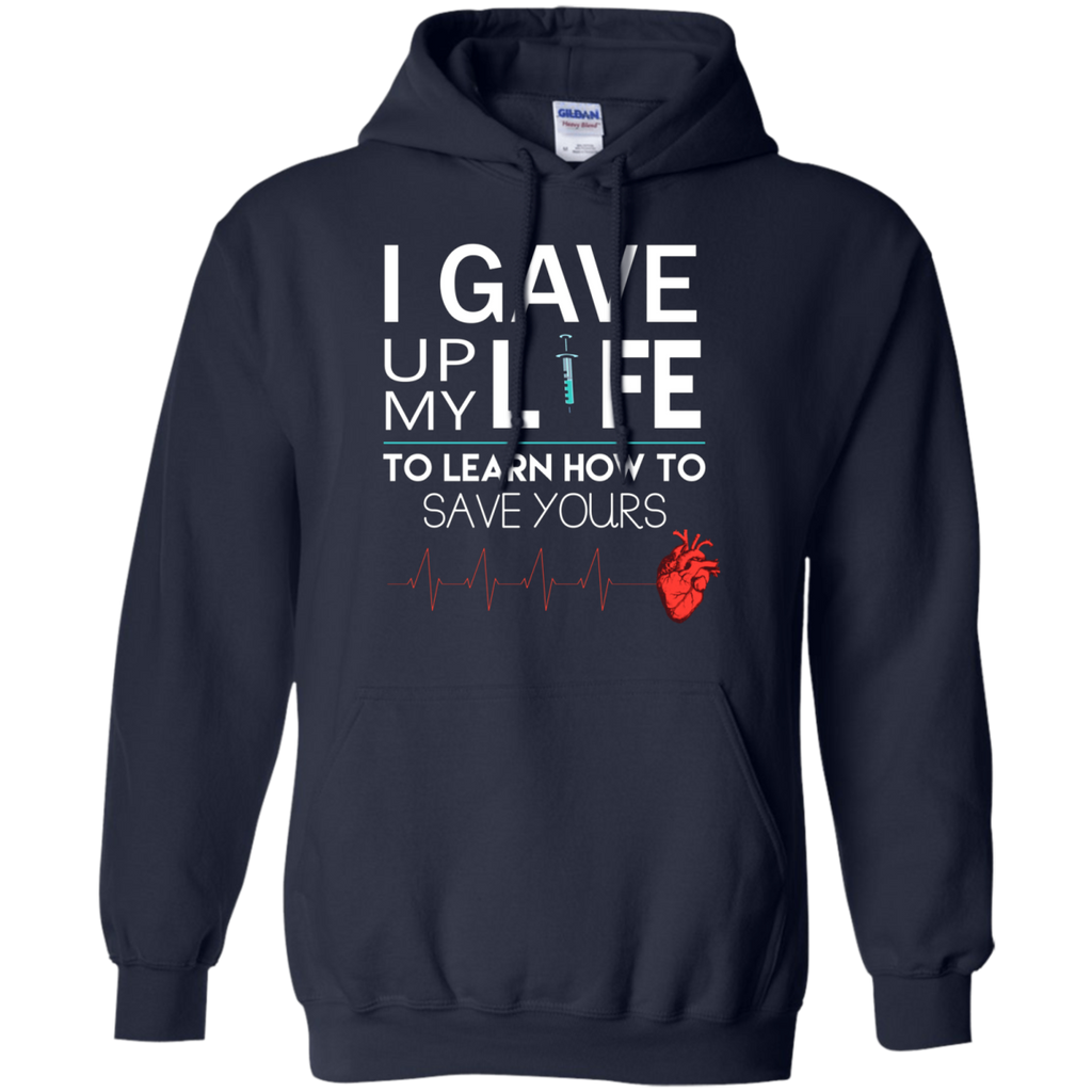 Gave Up My Life To Save Yours Nurse AT0116 G185 Pullover Hoodie 8 oz. - OwlCube - Canvas Wall Art