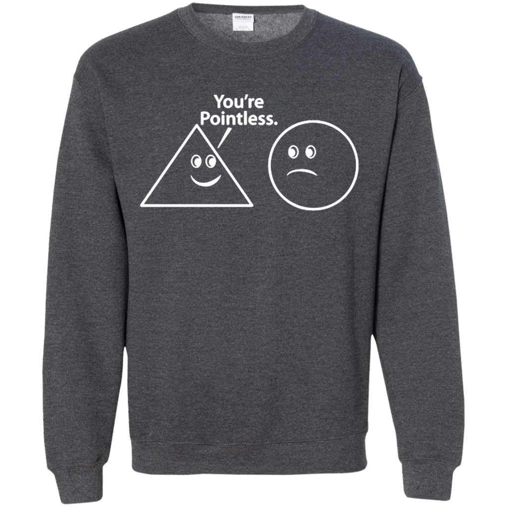 AT0040 You are pointless G180 Crewneck Pullover Sweatshirt  8 oz. - OwlCube - Diamond Painting by Numbers