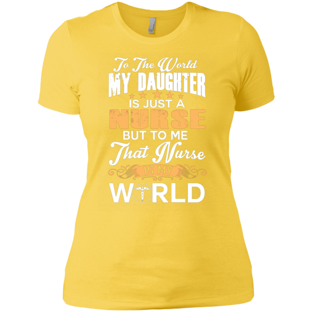 To The World My Daughter Is Just Nurse AT0117 NL3900 Ladies' Boyfriend T-Shirt
