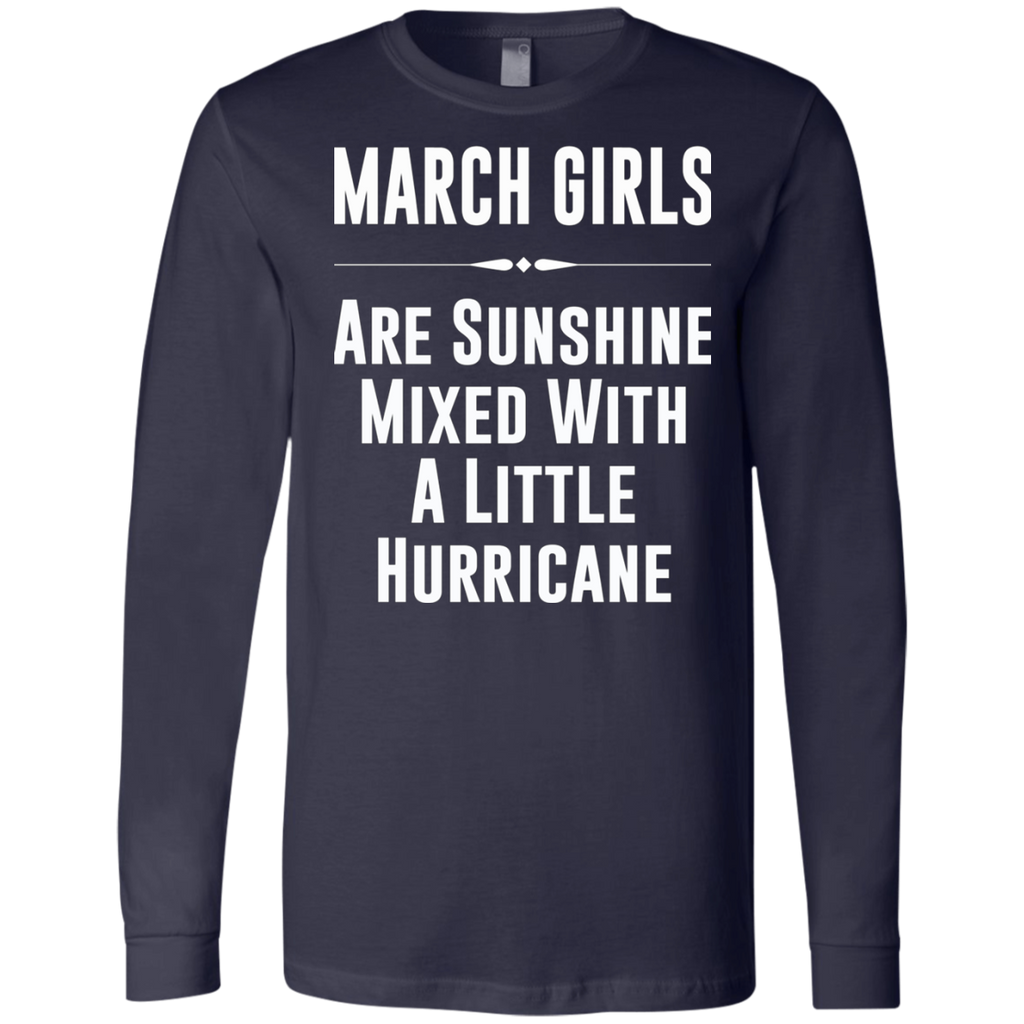 March girls are sunshine mixed with a little hurricane AT0090 3501 Men's Jersey LS T-Shirt