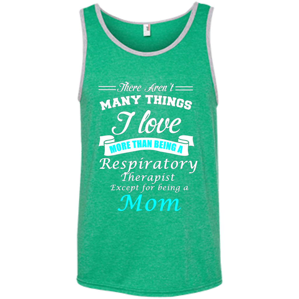 Love Being a Respiratory Therapist Love being a Mom AT0124 100% Ringspun Cotton Tank Top