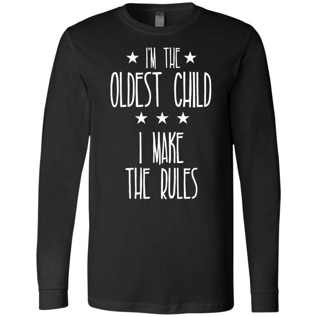 I'm the Oldest Child I make the rules AT0074 3501 Men's Jersey LS T-Shirt