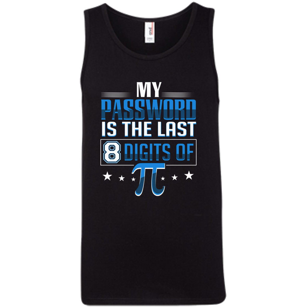 My Password Is The Last 8 Digits Of Pi AT0091 100% Ringspun Cotton Tank Top