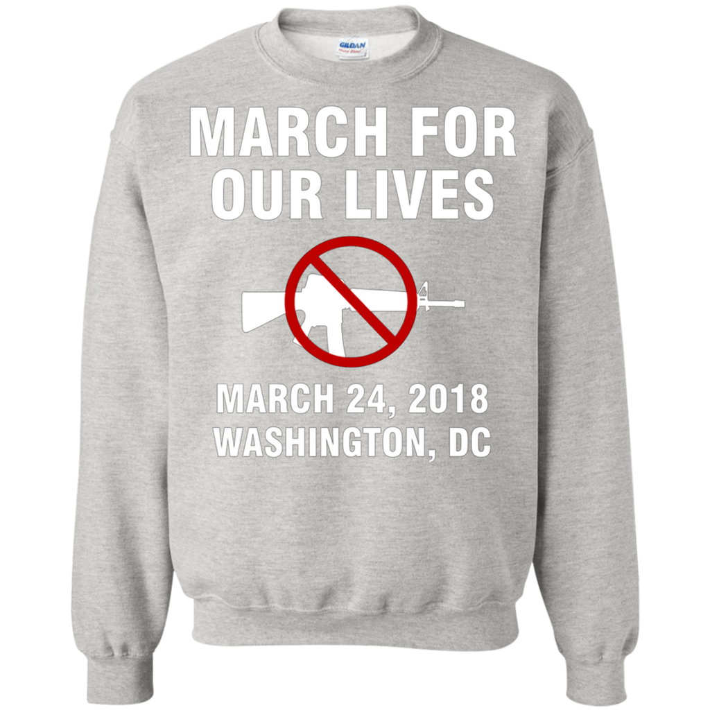 March For Our Lives Washington DC March 24 2018 End Gun Violence AT0088 G180 Crewneck Pullover Sweatshirt  8 oz.