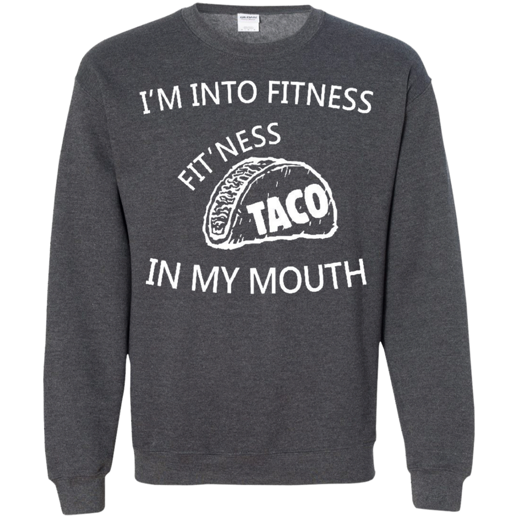 AT0016 I am into fitness, Fitness Taco in my mouth G180 Crewneck Pullover Sweatshirt  8 oz. - OwlCube - Diamond Painting by Numbers