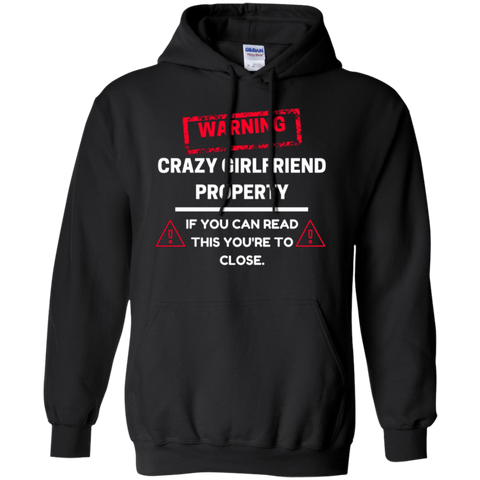 Crazy Girlfriend Property Boyfriend AT0113 G185 Pullover Hoodie 8 oz.