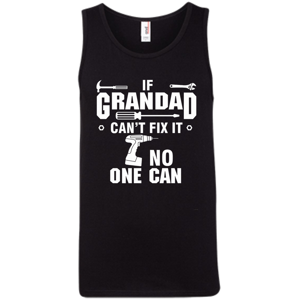 If Grandad can't fix it, no one can AT0135 100% Ringspun Cotton Tank Top