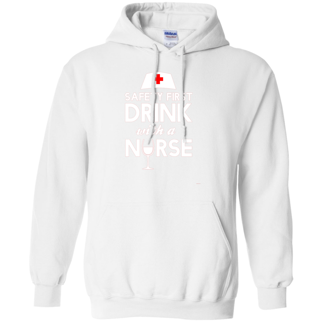 Safety first drink with a nurse AT0120 G185 Pullover Hoodie 8 oz.