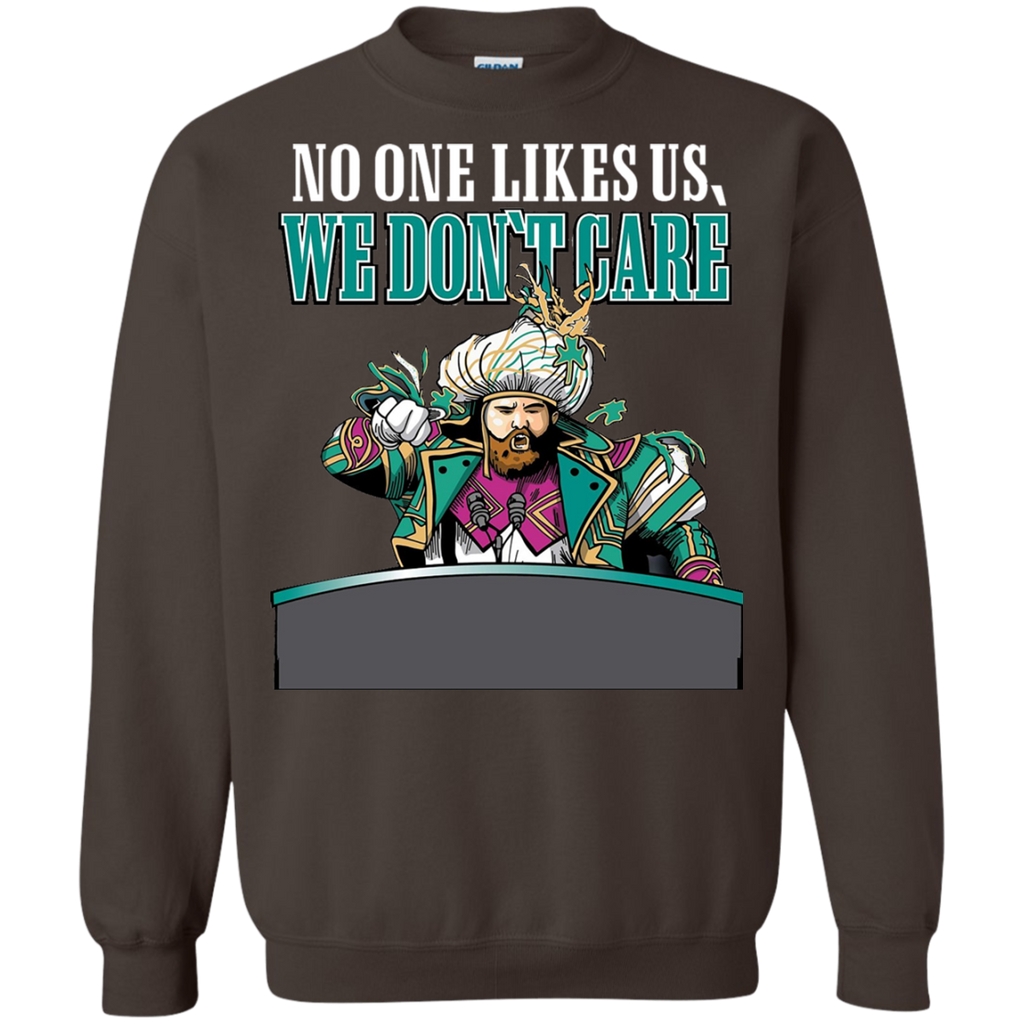 No One Likes Us We Don't Care AT0048 G180 Crewneck Pullover Sweatshirt  8 oz.