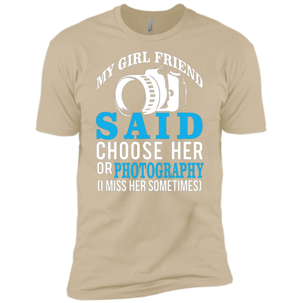 My Girl Friend Said Choose Her Or Photography AT0029 NL3600 Premium Short Sleeve T-Shirt