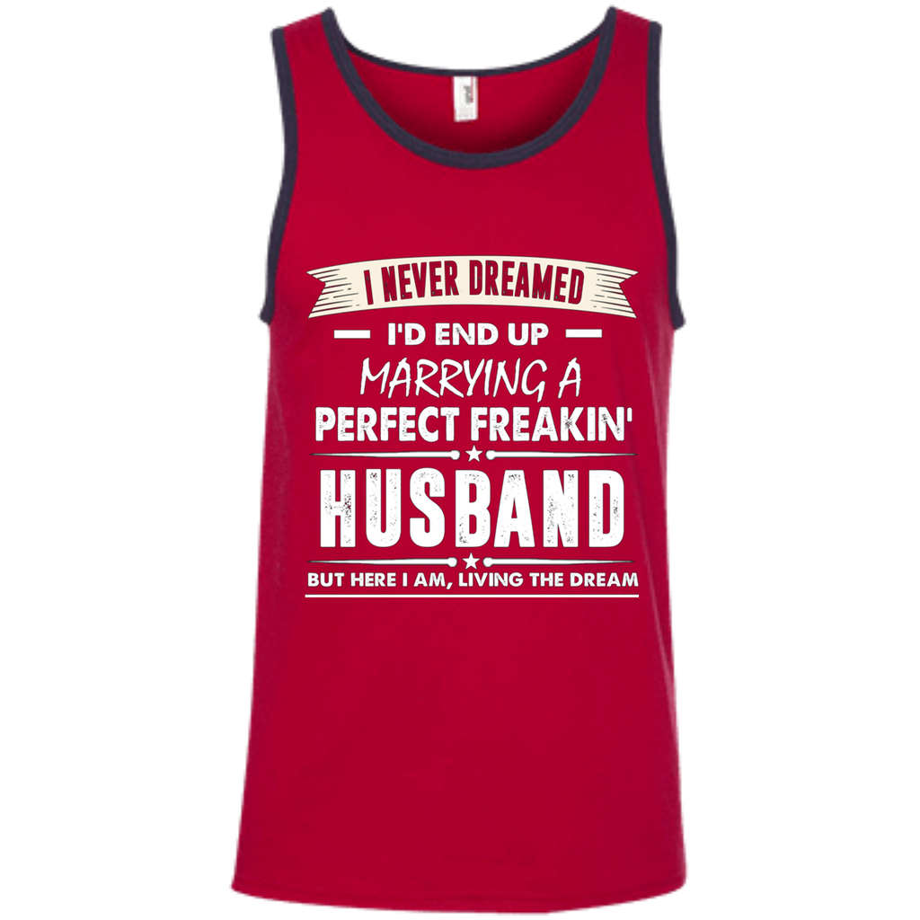 I Never I'd End Up Marrying a Perfect Freakin' Husband AT0072 100% Ringspun Cotton Tank Top