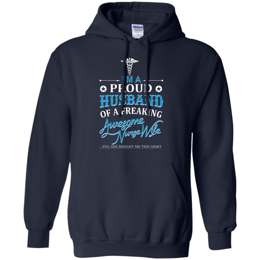 I'm a Proud Husband Of A Freaking Awesome Nurse Wife AT0087 G185 Pullover Hoodie 8 oz.