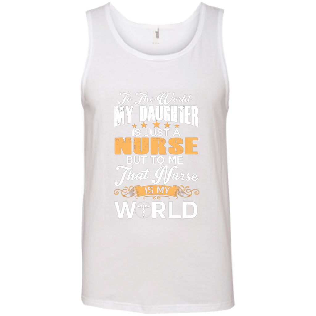 To The World My Daughter Is Just Nurse AT0117 100% Ringspun Cotton Tank Top