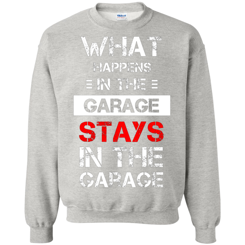 Mechanic T-Shirt - What happens stays in the Garage AT0089 G180 Crewneck Pullover Sweatshirt  8 oz.