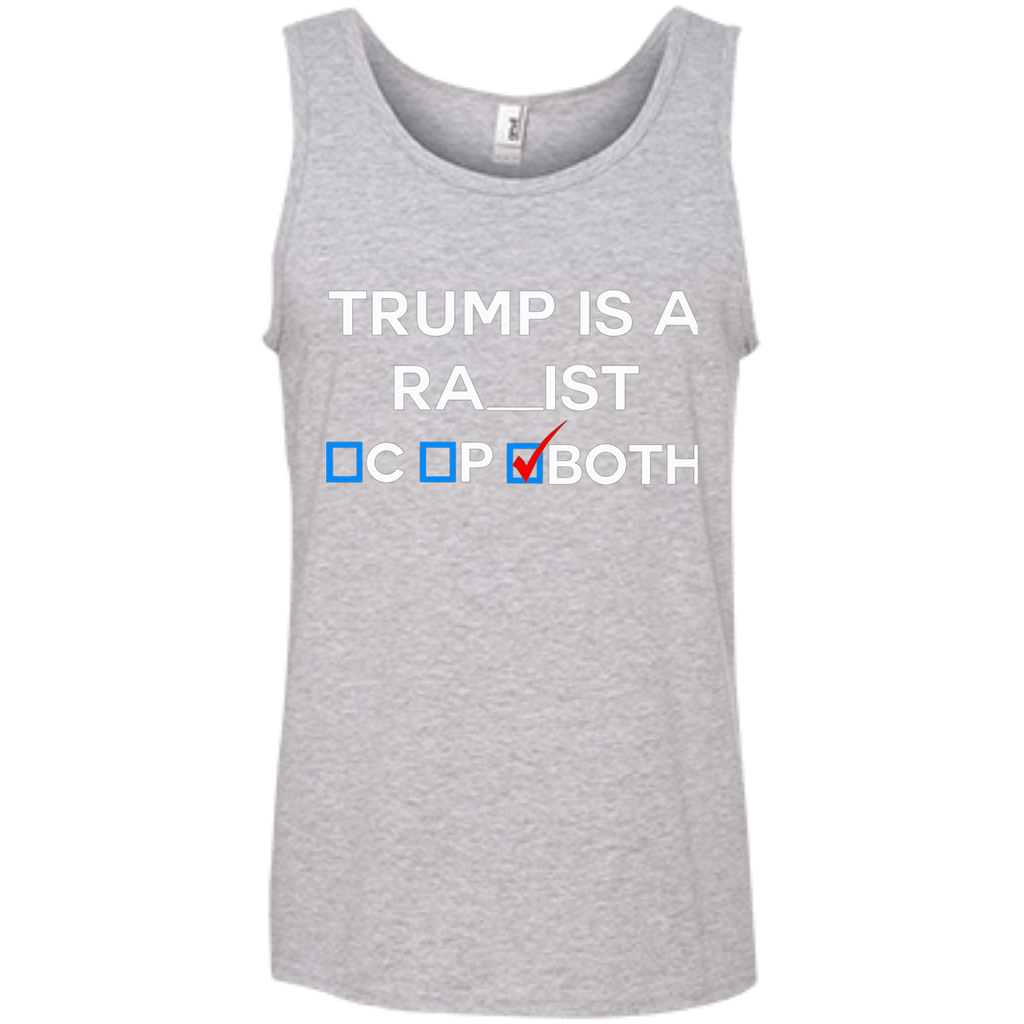 Trump is a racist and rapist AT0108 100% Ringspun Cotton Tank Top