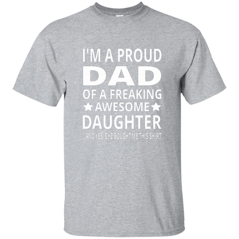 I'm A Proud Dad Of A Freaking Awesome Daughter AT0134 G200 Ultra Cotton T-Shirt