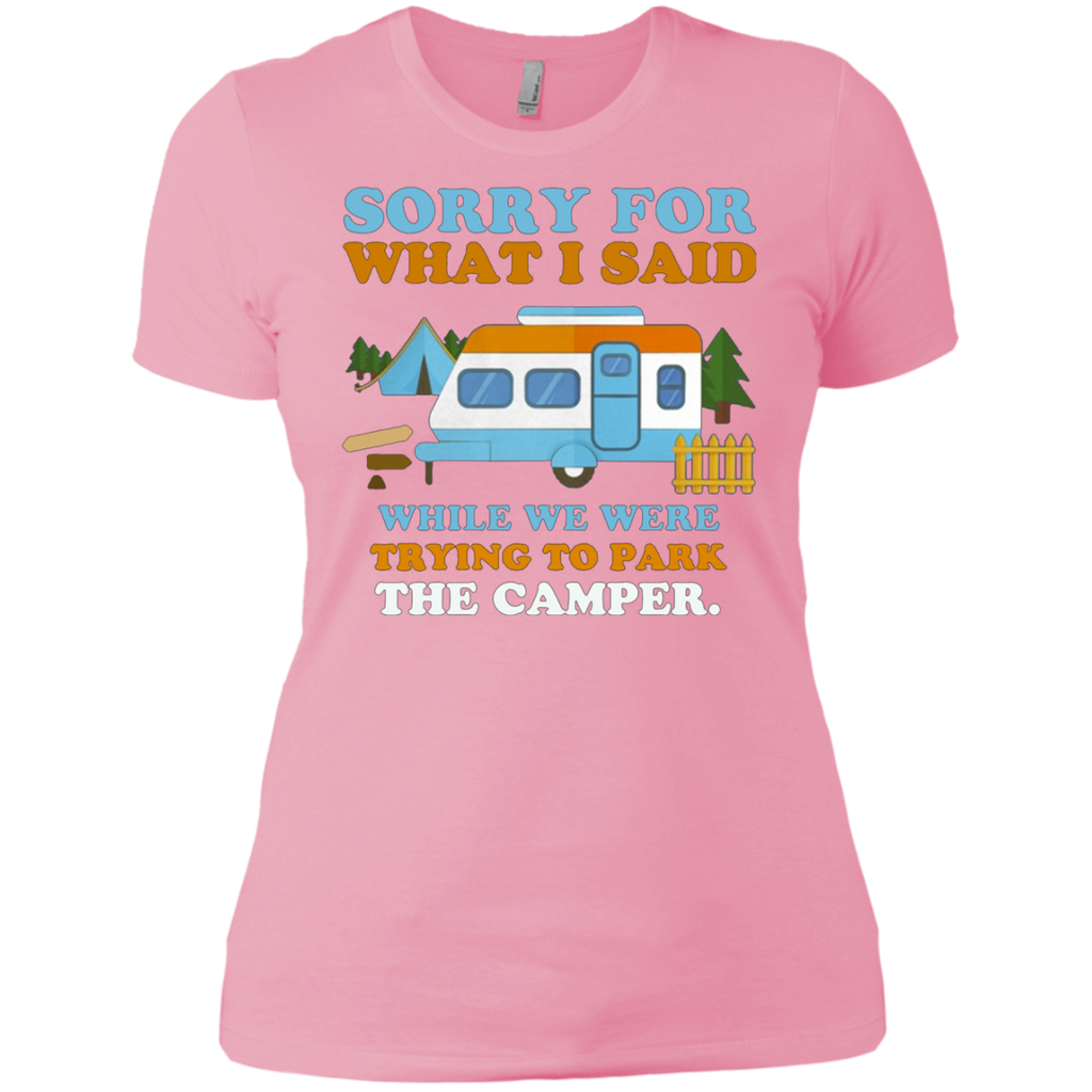 Sorry for what i said while we were trying to park the camper AT0098 NL3900 Ladies' Boyfriend T-Shirt