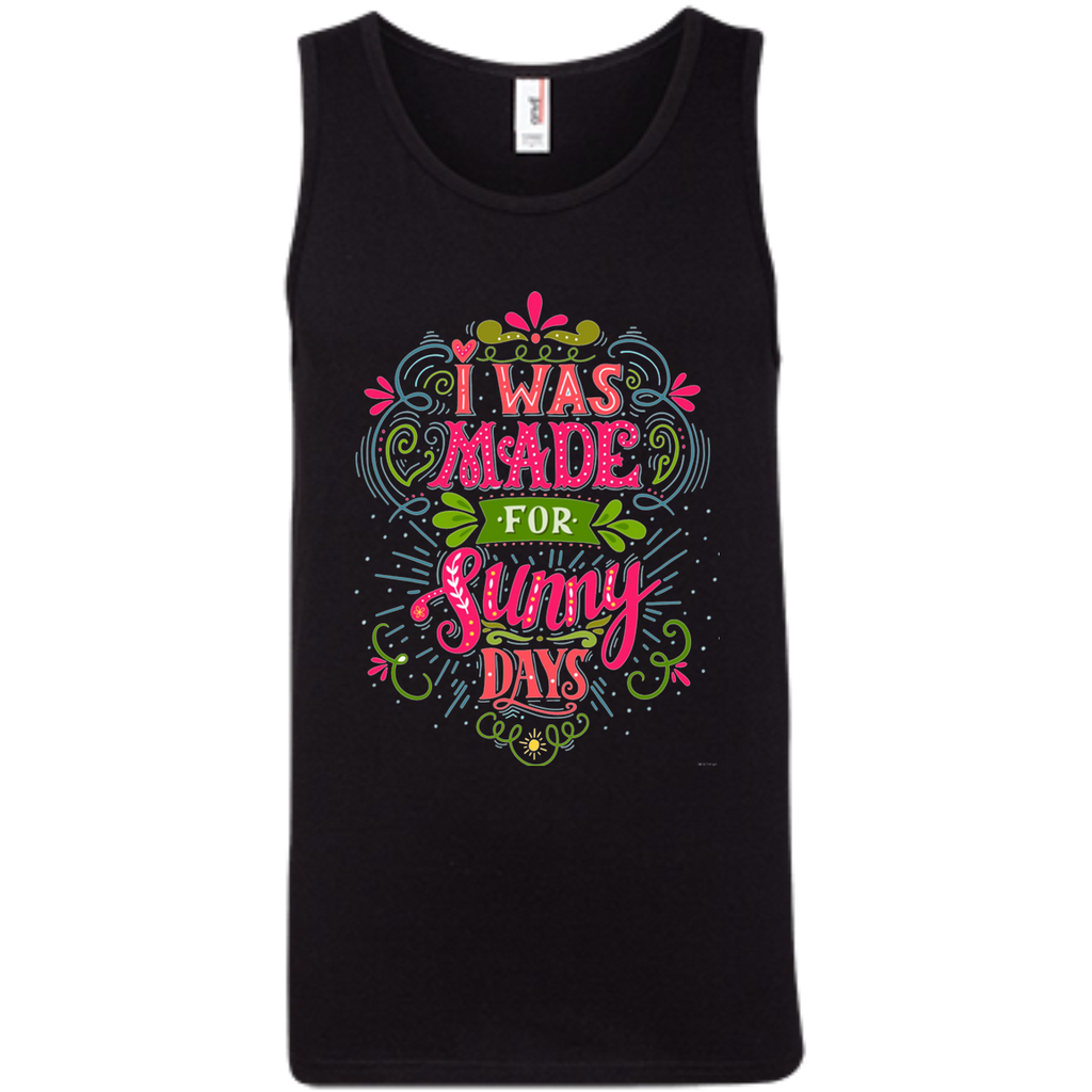I was made for sunny days AT0099 100% Ringspun Cotton Tank Top