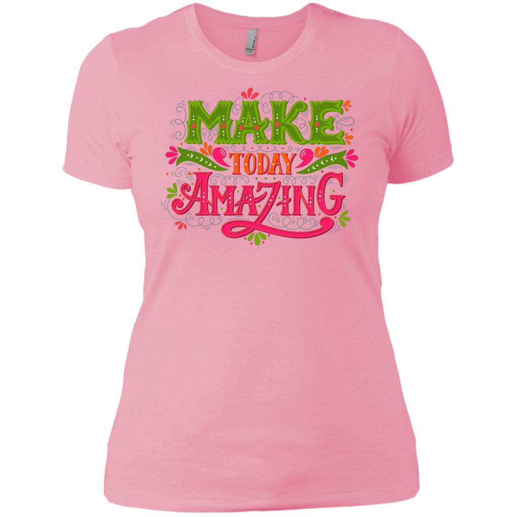 Make today amazing AT0097 NL3900 Ladies' Boyfriend T-Shirt