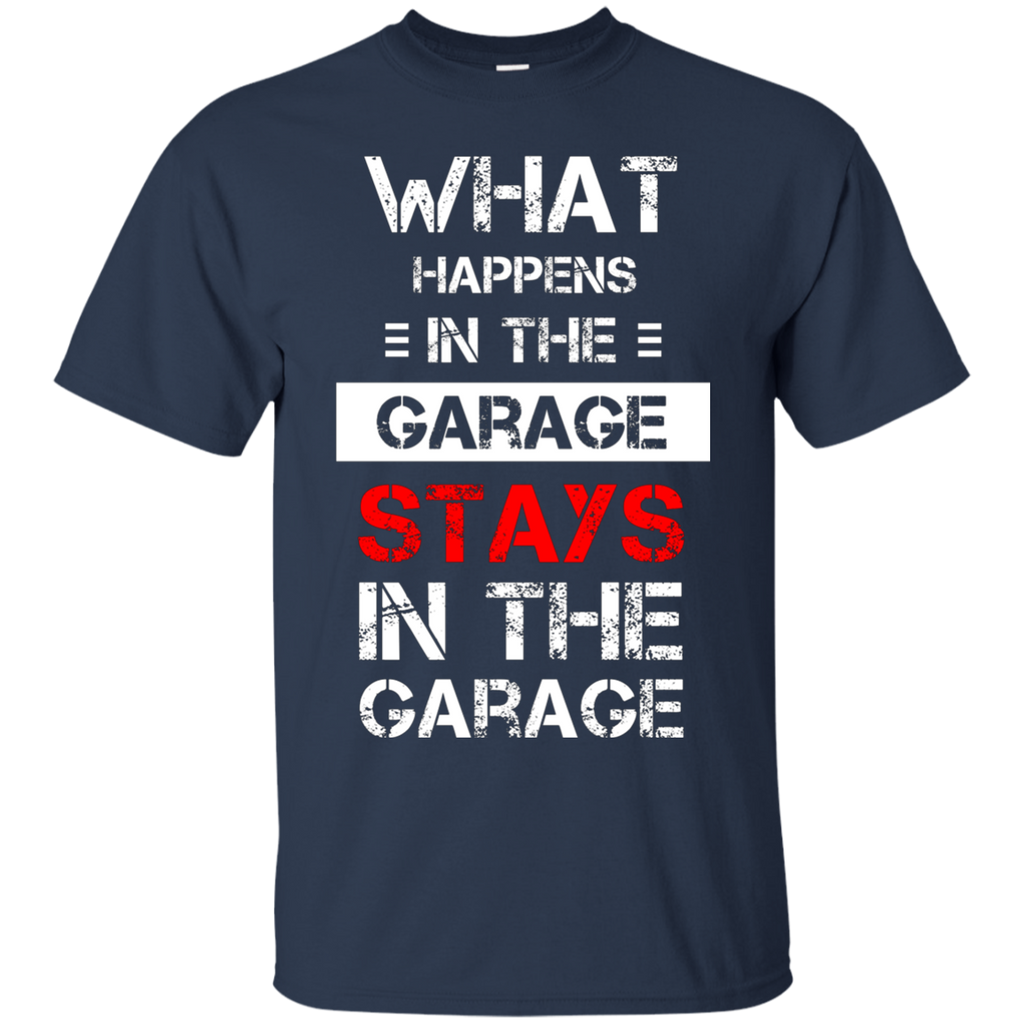 Mechanic T-Shirt - What happens stays in the Garage AT0089 G200 Cotton T-Shirt