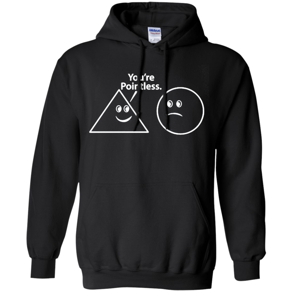 AT0040 You are pointless G185 Pullover Hoodie 8 oz. - OwlCube - Diamond Painting by Numbers