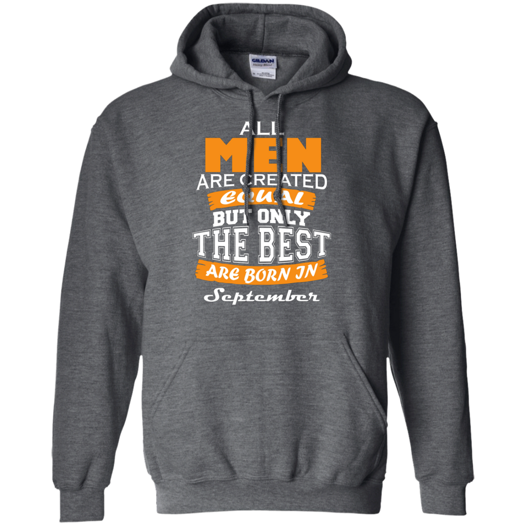 All Men are Created Equal but Only The Best are Born in September AT0110 G185 Pullover Hoodie 8 oz. - OwlCube - Diamond Painting by Numbers