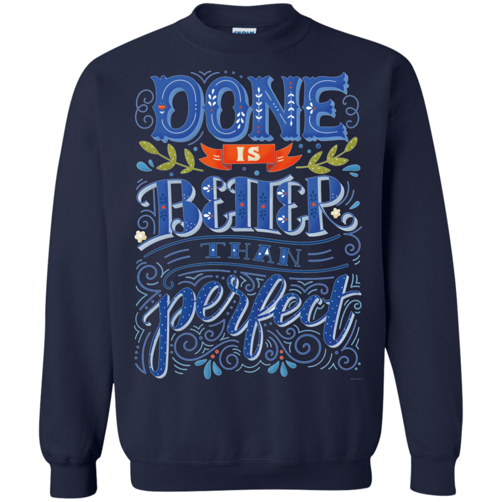 Done is better than perfect AT0101 G180 Crewneck Pullover Sweatshirt  8 oz. - OwlCube - Diamond Painting by Numbers