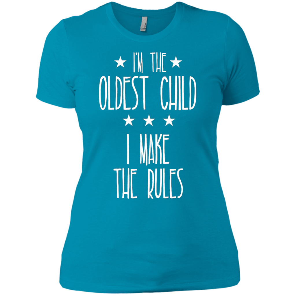 I'm the Oldest Child I make the rules AT0074 NL3900 Ladies' Boyfriend T-Shirt