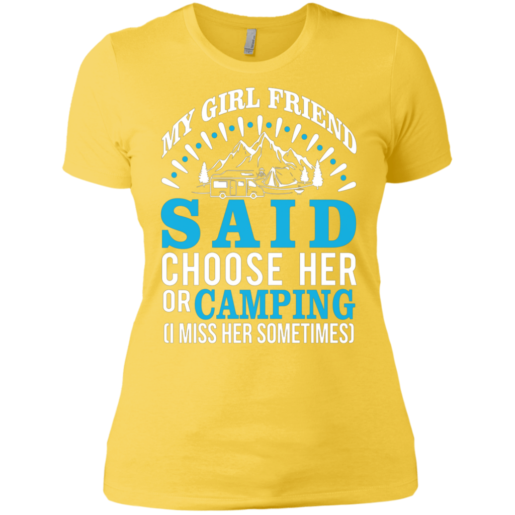 My Girl Friend Said Choose Her Or Camping AT0051 NL3900 Ladies' Boyfriend T-Shirt