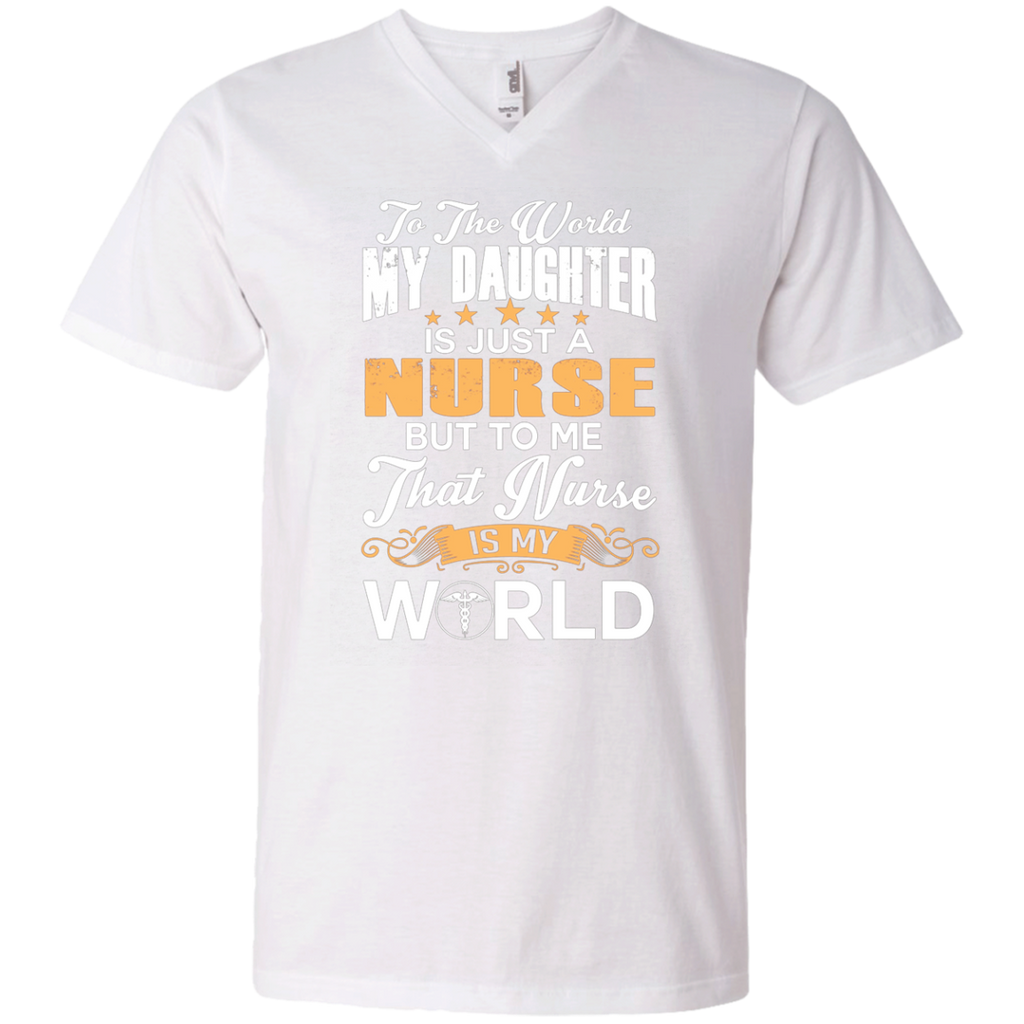 To The World My Daughter Is Just Nurse AT0117 982 Men's Printed V-Neck T-Shirt