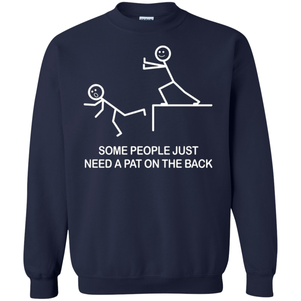 AT0032 Some People Just Need A Pat On The Back G180 Crewneck Pullover Sweatshirt  8 oz. - OwlCube - Diamond Painting by Numbers