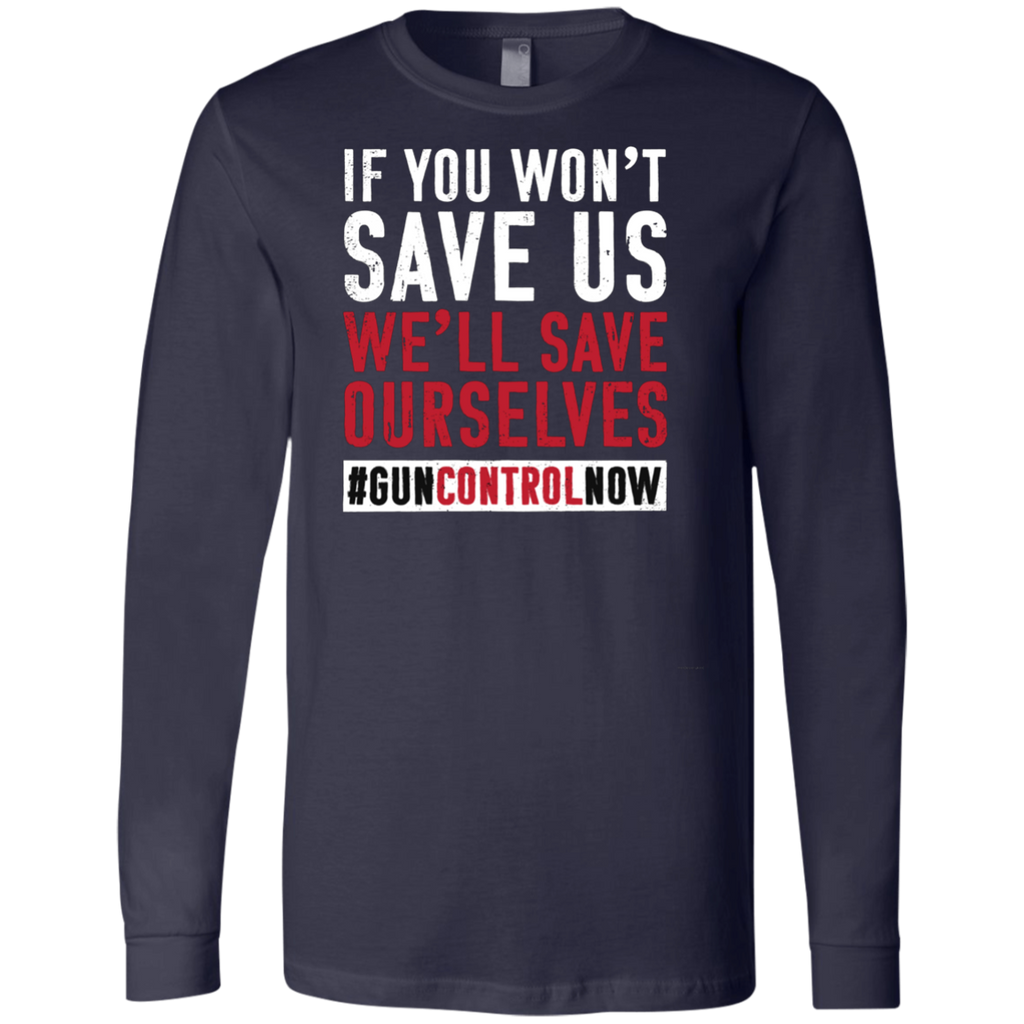 March for Our Lives Shirt Save Ourselves Gun Control AT0110 3501 Men's Jersey LS T-Shirt