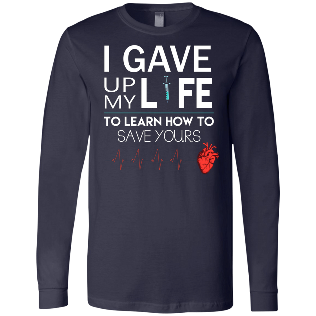 Gave Up My Life To Save Yours Nurse AT0116 3501 Men's Jersey LS T-Shirt - OwlCube - Canvas Wall Art