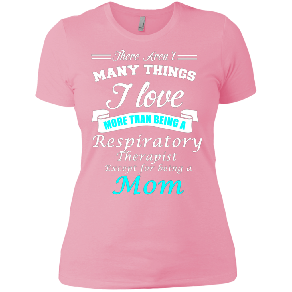 Love Being a Respiratory Therapist Love being a Mom AT0124 NL3900 Ladies' Boyfriend T-Shirt