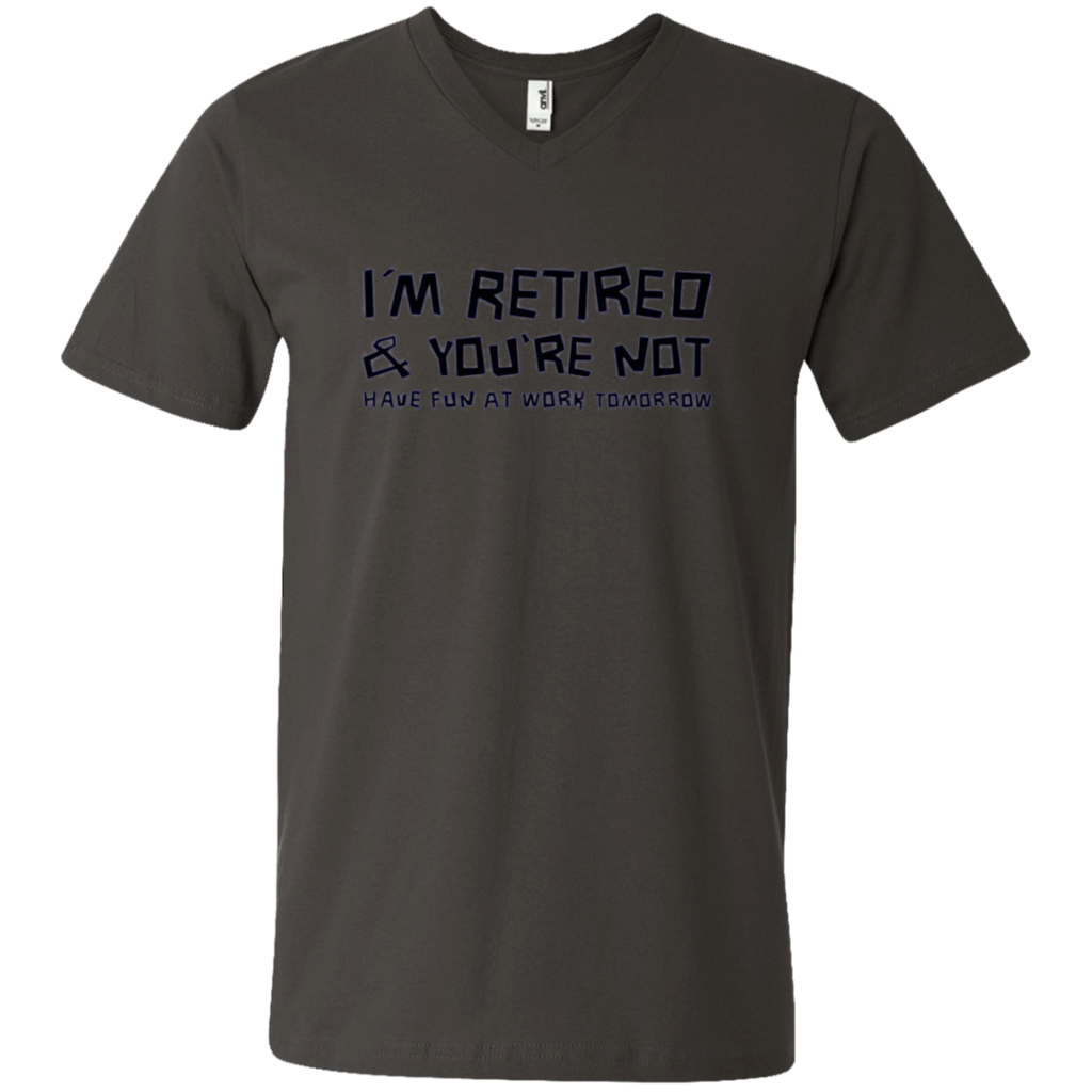AT0022 I'm Retired You're Not Have Fun at Work Tomorrow 982 Men's Printed V-Neck T-Shirt - OwlCube - Diamond Painting by Numbers