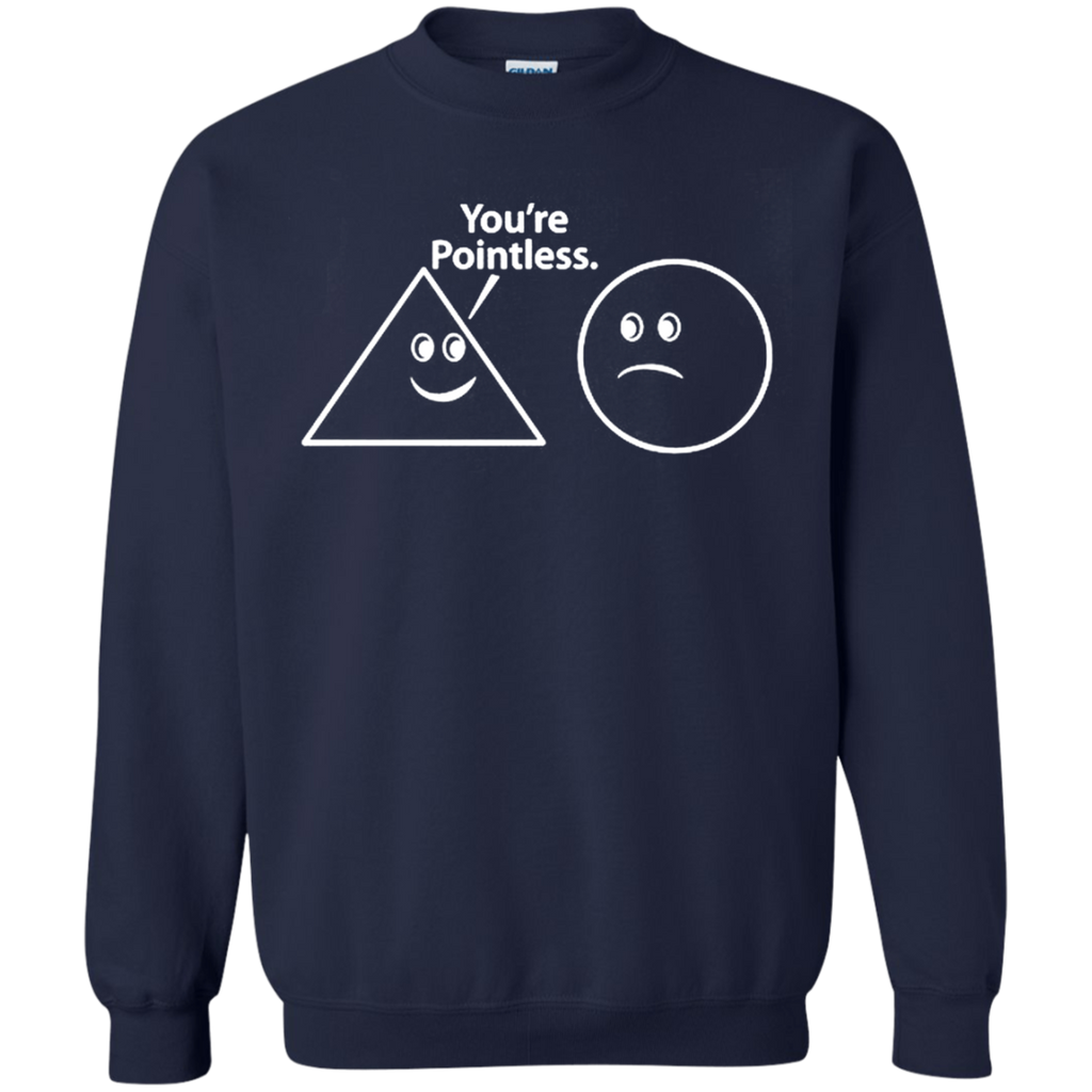 AT0040 You are pointless G180 Crewneck Pullover Sweatshirt  8 oz. - OwlCube - Canvas Wall Art