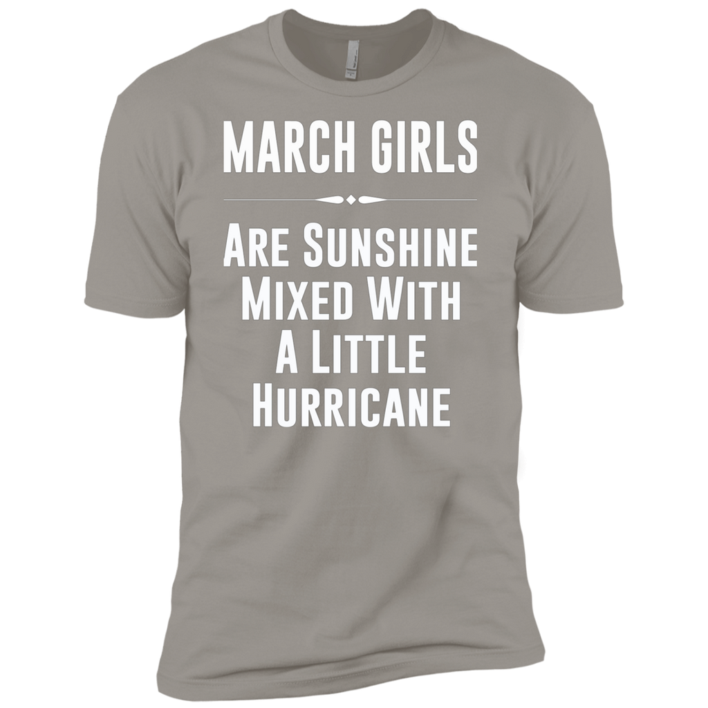 March girls are sunshine mixed with a little hurricane AT0090 NL3600 Premium Short Sleeve T-Shirt