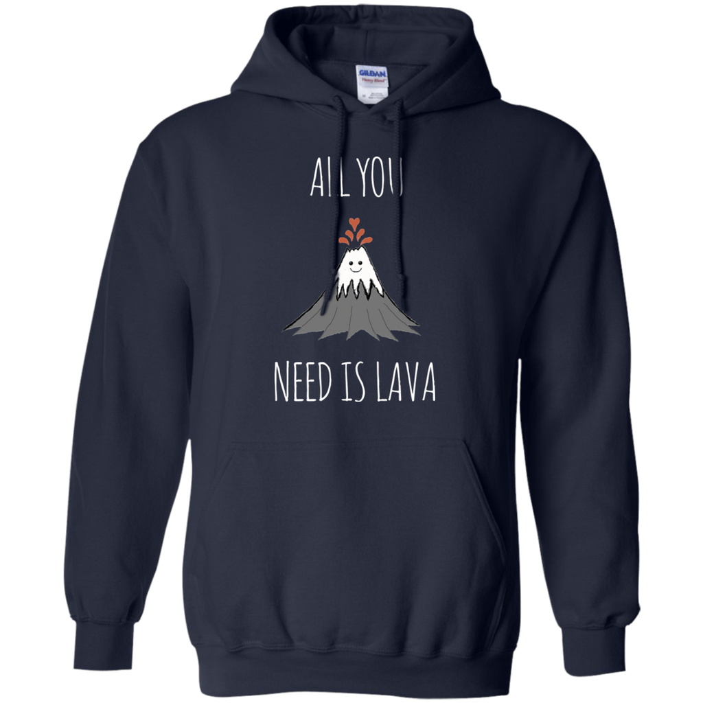 All You Need Is Lava! AT0052 G185 Pullover Hoodie 8 oz. - OwlCube - Diamond Painting by Numbers