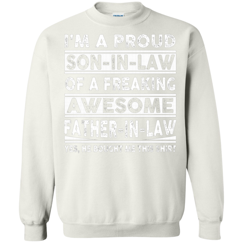 I'm A Proud Son In Law Of A Freaking Awesome Father In Law AT0125 G180 Crewneck Pullover Sweatshirt  8 oz.