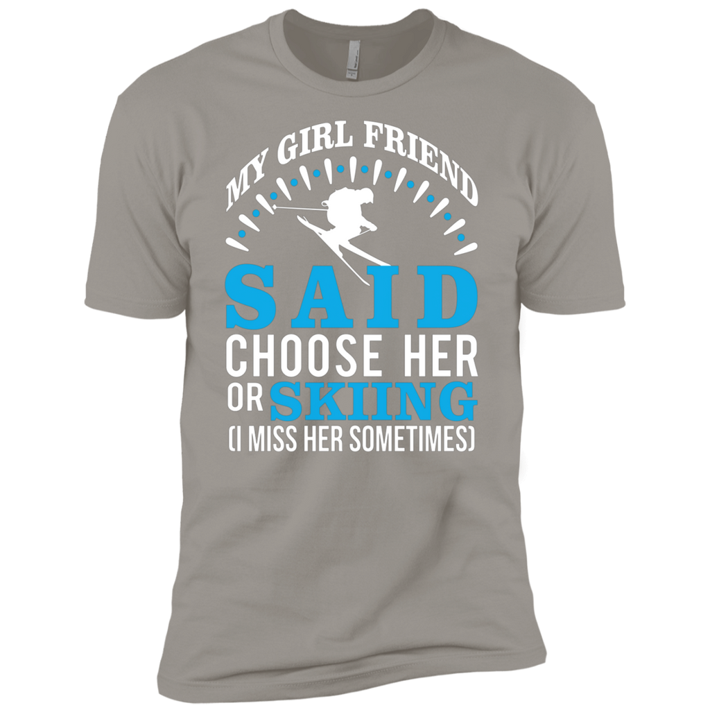 My Girl Friend Said Choose Her Or Skiing AT0047 NL3600 Premium Short Sleeve T-Shirt