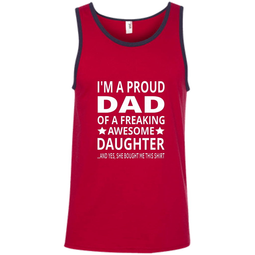 I'm A Proud Dad Of A Freaking Awesome Daughter AT0134 100% Ringspun Cotton Tank Top