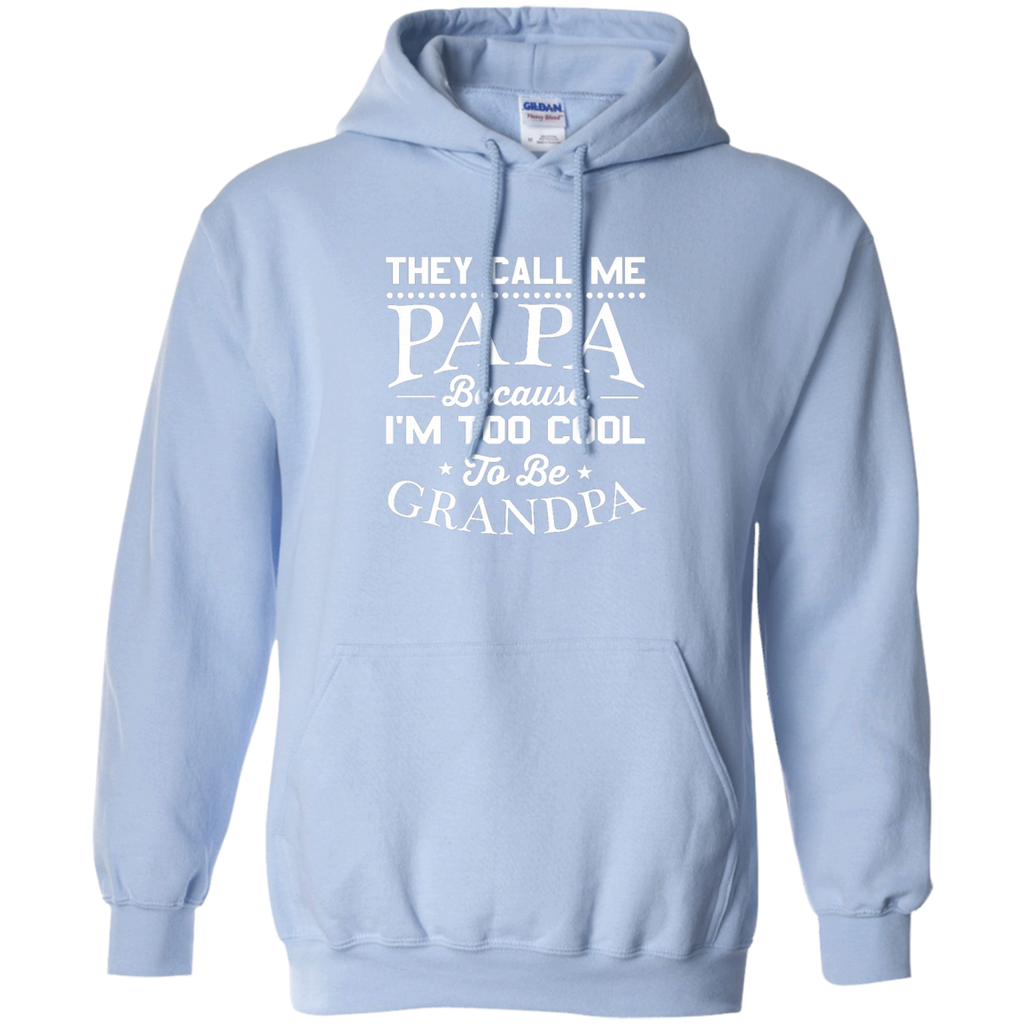 hey Call Me Papa Because I'm Too Cool To Be Grandpa AT0136 G185 Pullover Hoodie 8 oz. - OwlCube - Canvas Wall Art