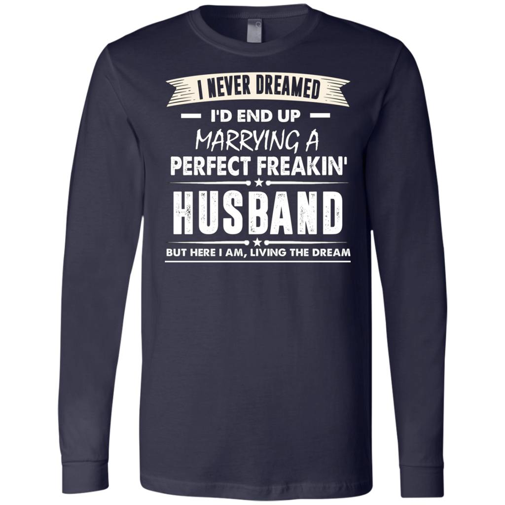 I Never I'd End Up Marrying a Perfect Freakin' Husband AT0072 3501 Men's Jersey LS T-Shirt
