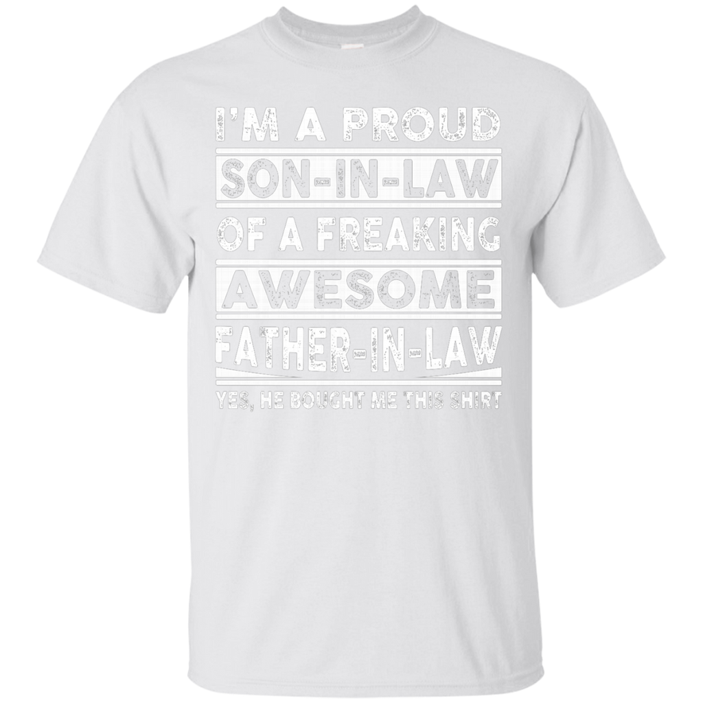 I'm A Proud Son In Law Of A Freaking Awesome Father In Law AT0125 G200 Ultra Cotton T-Shirt