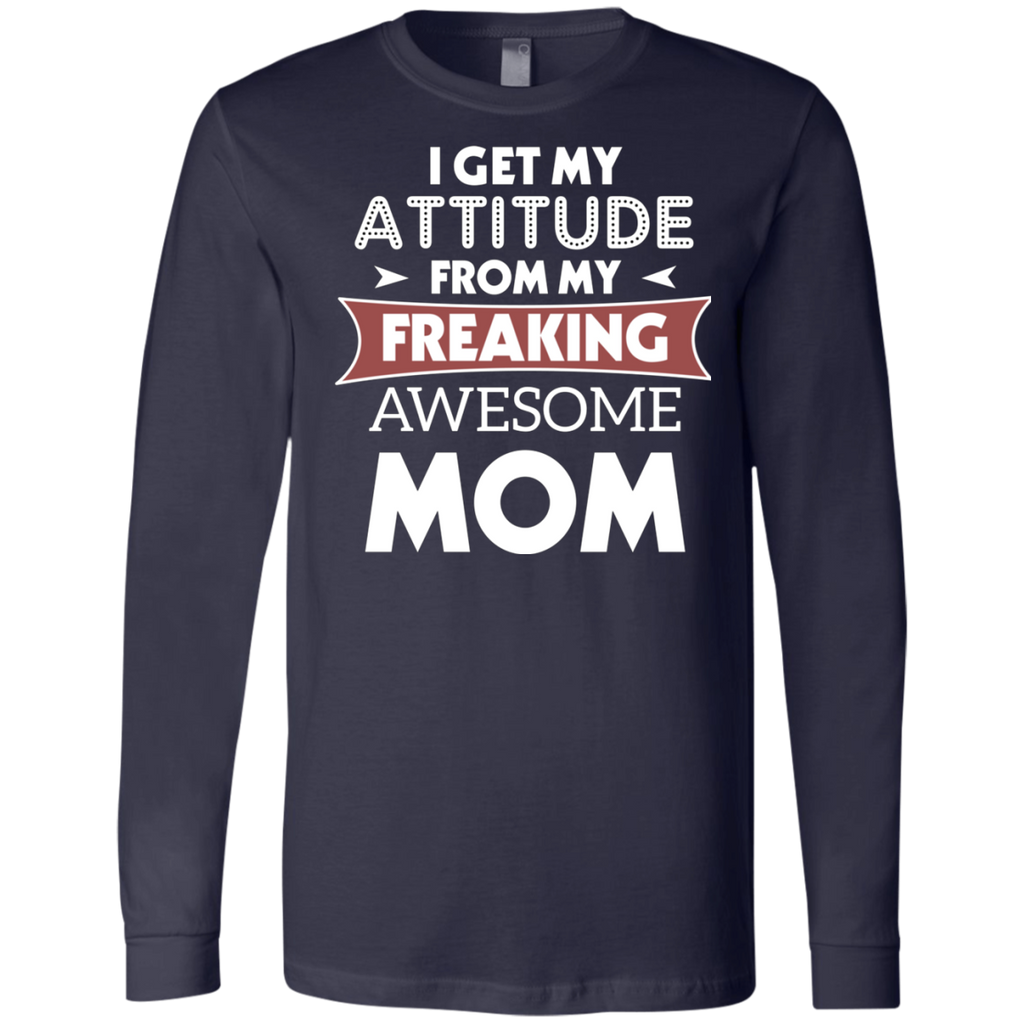 I GET MY ATTITUDE FROM MY FREAKING AWESOME MOM AT0069 3501 Men's Jersey LS T-Shirt - OwlCube - Canvas Wall Art