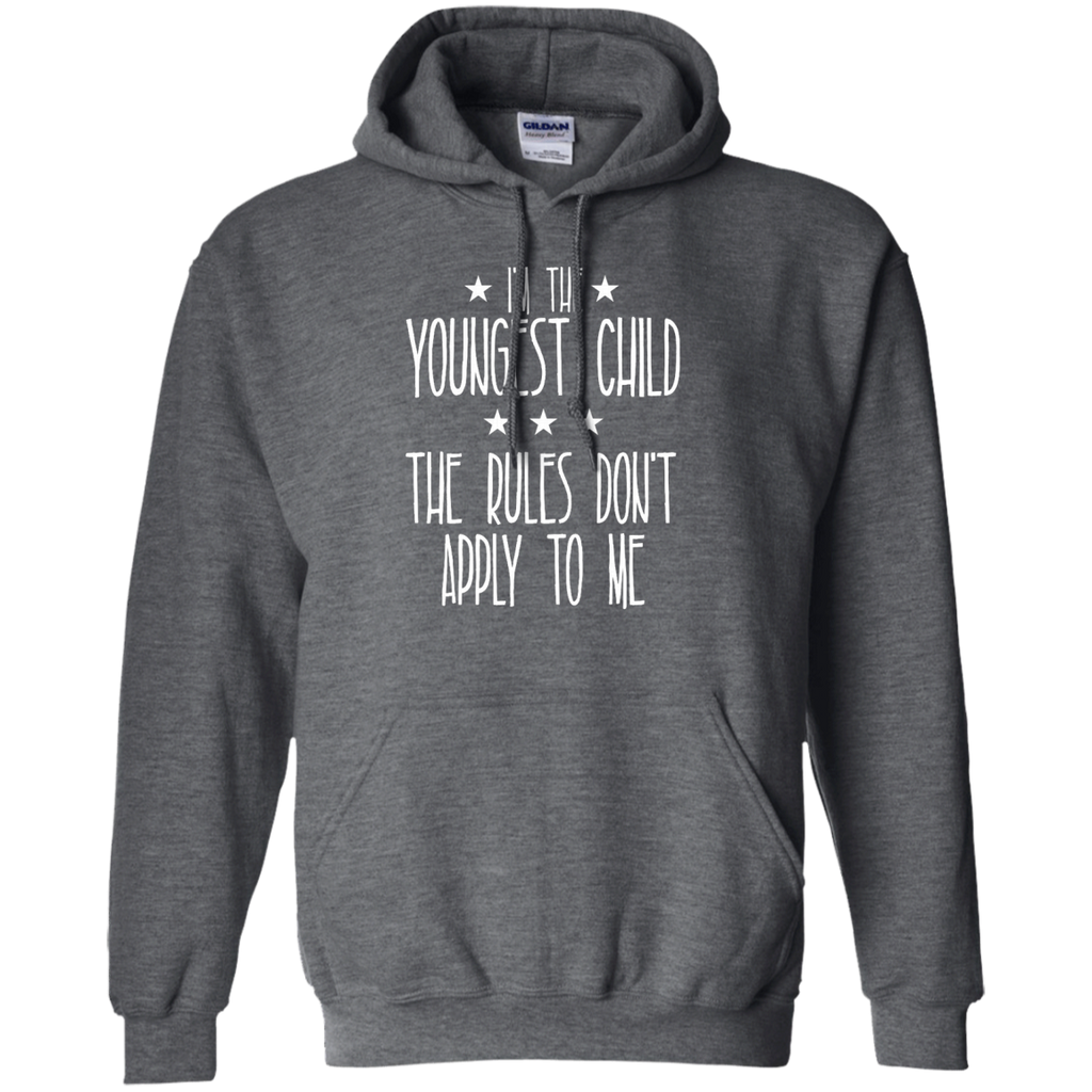 I'm the youngest child The rules don't apply to me AT0076 G185 Pullover Hoodie 8 oz.