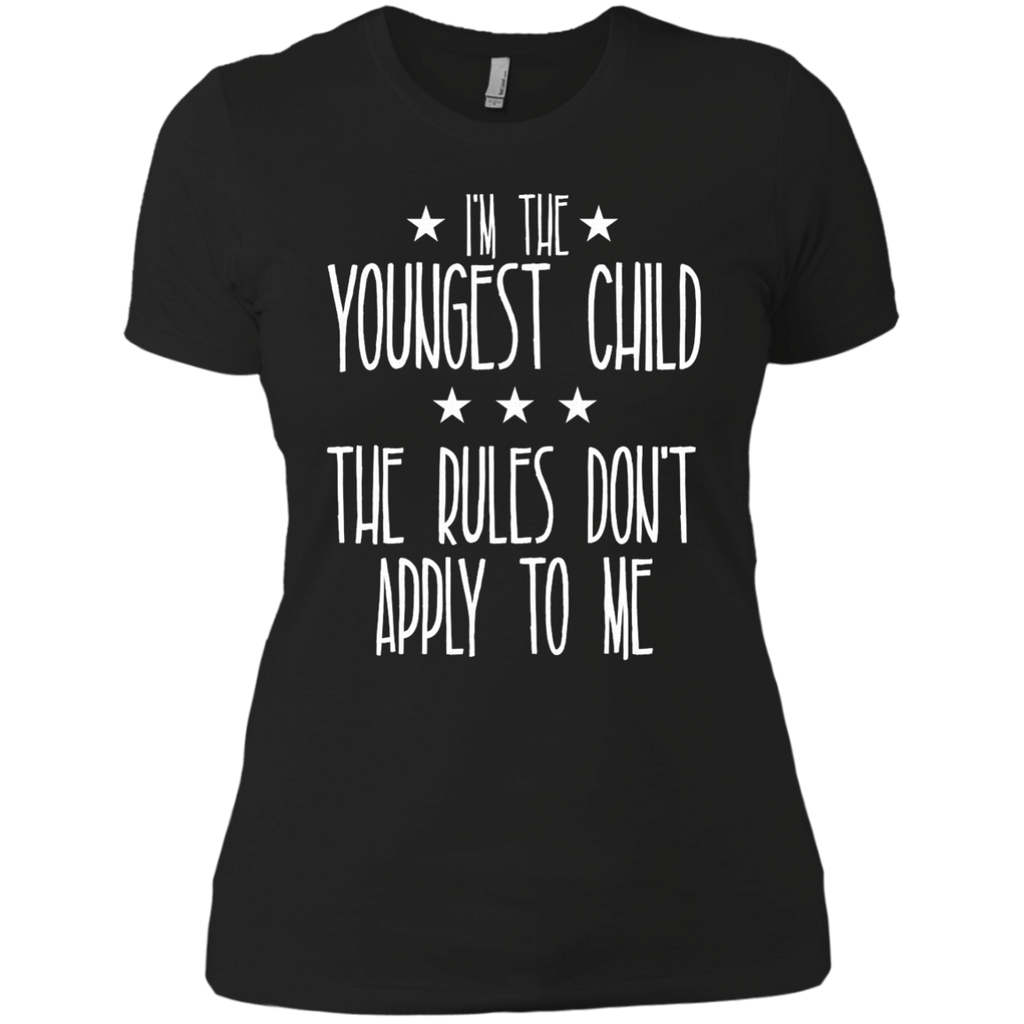 I'm the youngest child The rules don't apply to me AT0076 NL3900 Ladies' Boyfriend T-Shirt
